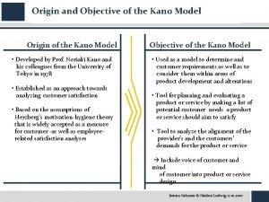 Origin and Objective of the Kano Model Origin