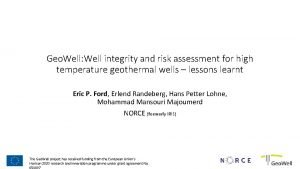 Geo Well Well integrity and risk assessment for