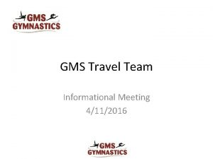 GMS Travel Team Informational Meeting 4112016 Mobility Options