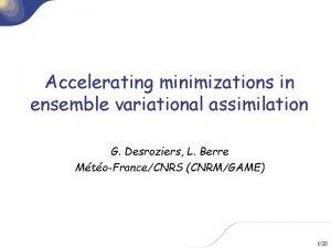Accelerating minimizations in ensemble variational assimilation G Desroziers