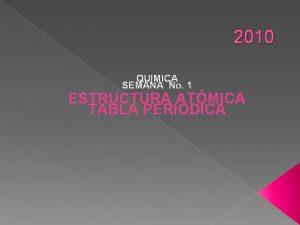 2010 QUIMICA SEMANA No 1 ESTRUCTURA ATMICA TABLA