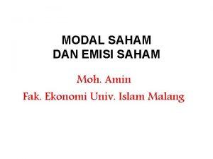 MODAL SAHAM DAN EMISI SAHAM Moh Amin Fak