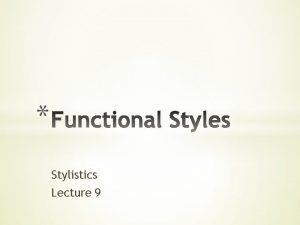 Stylistics Lecture 9 9 1 The classifications of