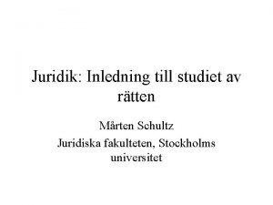 Juridik Inledning till studiet av rtten Mrten Schultz