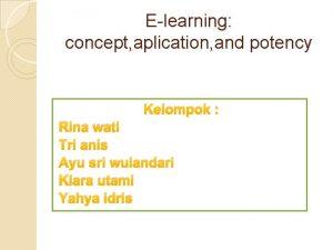 Elearning concept aplication and potency Kelompok Rina wati