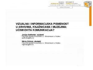 VIZUALNA I INFORMACIJSKA PISMENOST U ARHIVIMA KNJINICAMA I