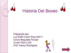 Historia Del Boxeo Preparado por Luz Edith Colon