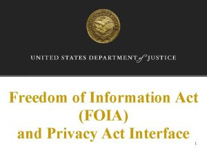 Freedom of Information Act FOIA and Privacy Act