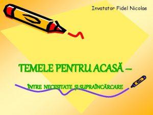 Invatator Fidel Nicolae TEMELE PENTRU ACAS NTRE NECESITATE