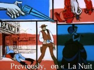 Previously on La Nuit Nos hros Larry Ayerdahl