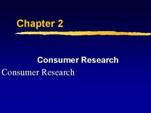 Chapter 2 Consumer Research What Is Consumer Research