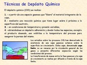 Tcnicas de Depsito Qumico El depsito qumico CVD