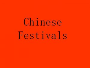 Chinese Festivals Similar Chinese Festivals to Western Ones