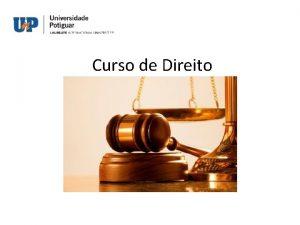 Curso de Direito Curso Bacharelado em Direito Unidades