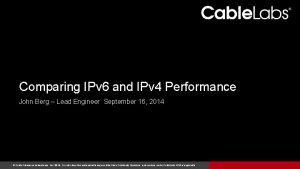 Comparing IPv 6 and IPv 4 Performance John