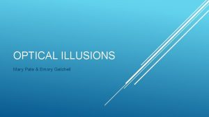OPTICAL ILLUSIONS Mary Pate Emory Gatchell EXPANDING YOUR
