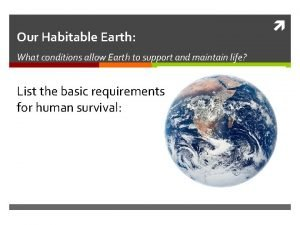 Our Habitable Earth What conditions allow Earth to