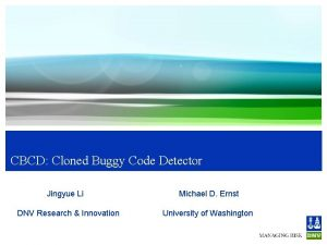 CBCD Cloned Buggy Code Detector Jingyue Li Michael