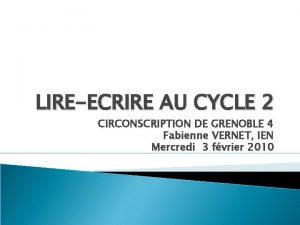 LIREECRIRE AU CYCLE 2 CIRCONSCRIPTION DE GRENOBLE 4