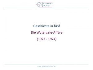Geschichte in fnf Die WatergateAffre 1972 1974 www