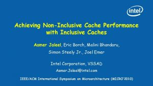 Achieving NonInclusive Cache Performance with Inclusive Caches Aamer