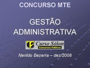 CONCURSO MTE GESTO ADMINISTRATIVA Nerildo Bezerra dez2008 GESTO