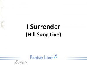 I Surrender Hill Song Live Song Here I