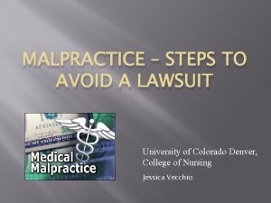 MALPRACTICE STEPS TO AVOID A LAWSUIT University of
