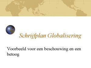 Schrijfplan Globalisering Voorbeeld voor een beschouwing en een