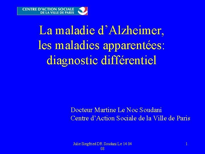 La maladie dAlzheimer les maladies apparentes diagnostic diffrentiel