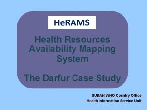 He RAMS Health Resources Availability Mapping System The