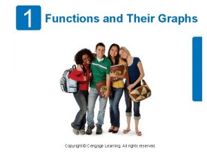 1 Functions and Their Graphs Copyright Cengage Learning