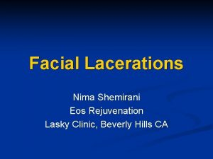 Facial Lacerations Nima Shemirani Eos Rejuvenation Lasky Clinic