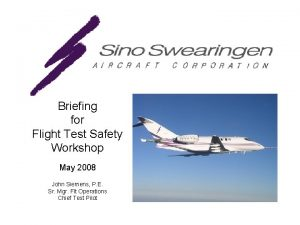 Briefing for Flight Test Safety Workshop May 2008