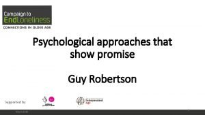 Presentation slide title Psychological approaches that show promise