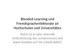 BlendedLearning und Fremdsprachenlektorate an Hochschulen und Universitten Wann