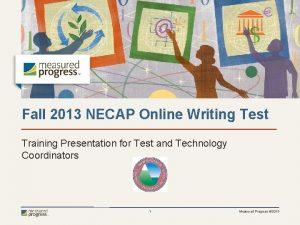 Fall 2013 NECAP Online Writing Test Training Presentation