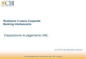 1 Realizzare il nuovo Corporate Banking Interbancario Disposizione
