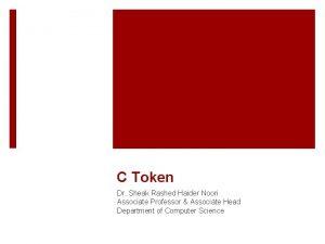 C Token Dr Sheak Rashed Haider Noori Associate