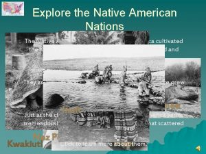 Explore the Native American Nations The Native American