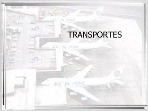 TRANSPORTES Transportes no Brasil At a dcada de