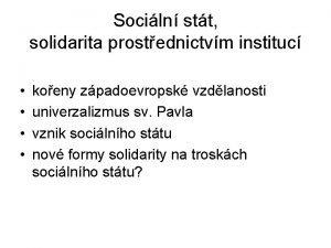 Sociln stt solidarita prostednictvm instituc koeny zpadoevropsk vzdlanosti