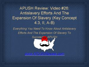 APUSH Review Video 26 Antislavery Efforts And The