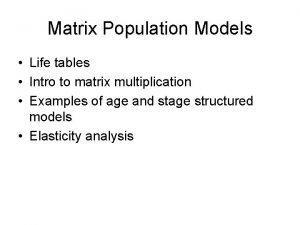 Matrix Population Models Life tables Intro to matrix
