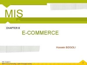 MIS CHAPTER 8 ECOMMERCE Hossein BIDGOLI MIS Chapter