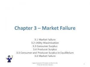 Chapter 3 Market Failure 3 1 Market Failure