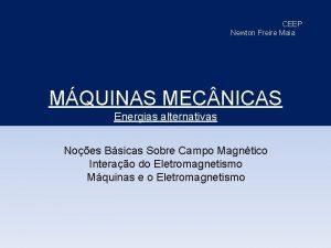 CEEP Newton Freire Maia MQUINAS MEC NICAS Energias