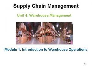 Supply Chain Management Unit 4 Warehouse Management Module