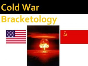 Cold War Bracketology Cold War Bracketology Most important