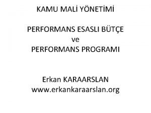 KAMU MAL YNETM PERFORMANS ESASLI BTE ve PERFORMANS